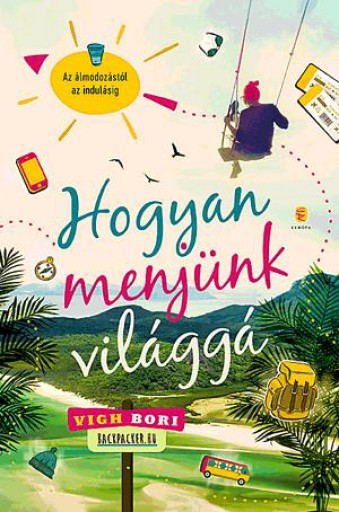 HOGYAN MENJÜNK VILÁGGÁ - Ebook - VIGH BORI