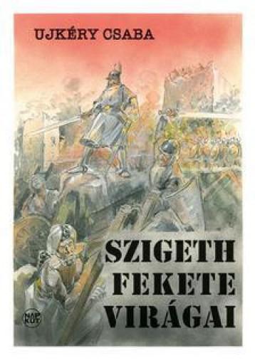 SZIGETH FEKETE VIRÁGAI - Ekönyv - UJKÉRY CSABA