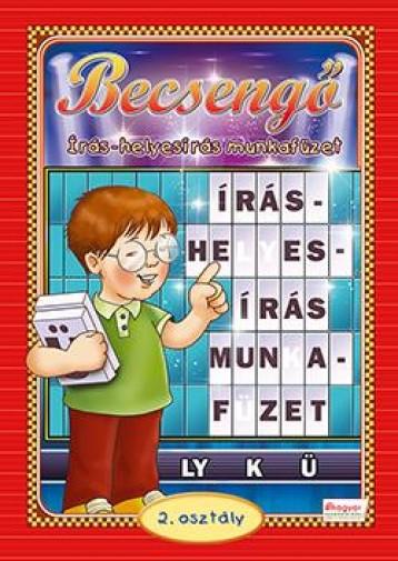 BECSENGŐ - ÍRÁS-HELYESÍRÁS MUNKAFÜZET 2. OSZT. - Ekönyv - CAHS KERESKEDELMI ÉS SZOLGÁLTATÓ BT