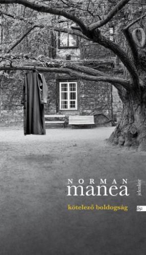 Kötelező boldogság - Ekönyv - Norman Manea