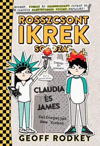 CLAUDIA ÉS JAMES FELFORGATJÁK NEW YORKOT - ROSSZCSONT IKREK 2. - Ebook - RODKEY, GEOFF