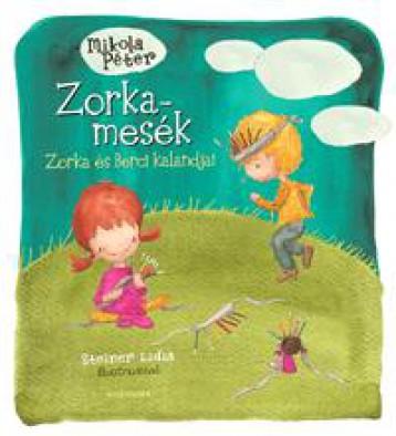 ZORKA-MESÉK 2. - ZORKA ÉS BERCI KALANDJAI - Ebook - MIKOLA PÉTER