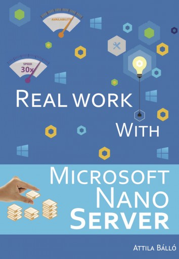 Real work with Microsoft Nano Server - Ebook - Bálló Attila