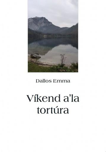 Víkend a\'la tortúra - Ekönyv - Dallos Emma