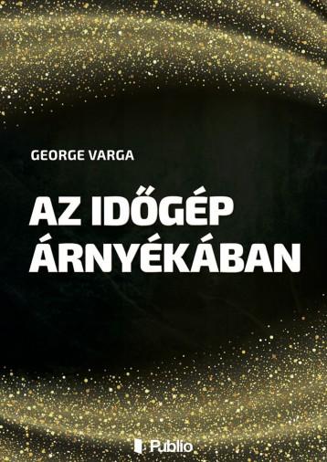 Az időgép árnyékában - Ekönyv - George Varga