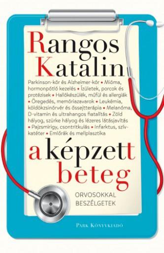 A képzett beteg - Orvosokkal beszélgetek - Ekönyv - Rangos Katalin