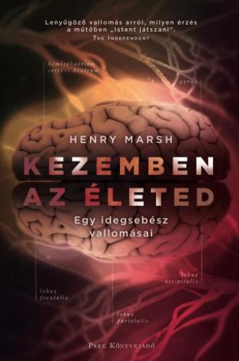 Kezemben az életed - Egy idegsebész vallomásai - Ebook - Henry Marsh