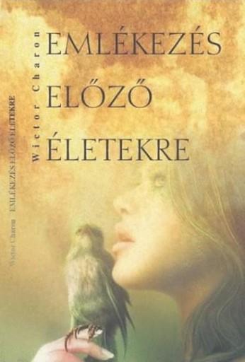 EMLÉKEZÉS ELŐZŐ ÉLETEKRE - Ekönyv - CHARON, WICTOR