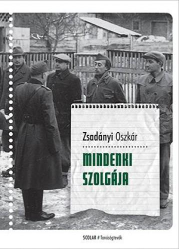 MINDENKI SZOLGÁJA - Ekönyv - ZSADÁNYI OSZKÁR
