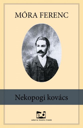Nekopogi kovács - Ebook - Móra Ferenc