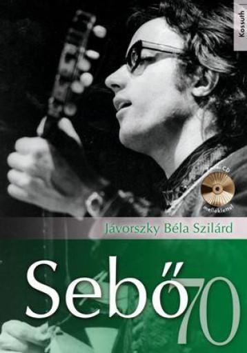 SEBŐ 70 - CD MELLÉKLETTEL - Ekönyv - JÁVORSZKY BÉLA SZILÁRD