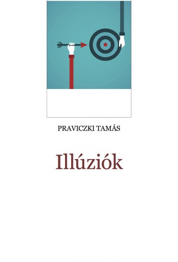 Illúziók - Ekönyv - Praviczki Tamás