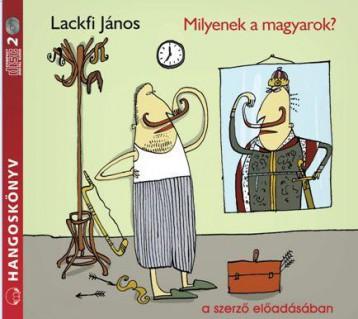 MILYENEK A MAGYAROK? - HANGOSKÖNYV - Ekönyv - LACKFI JÁNOS