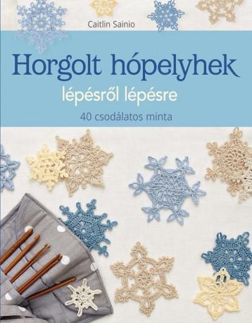 HORGOLT HÓPELYHEK LÉPÉSRŐL LÉPÉSRE - Ekönyv - SAINIO, CAITLIN