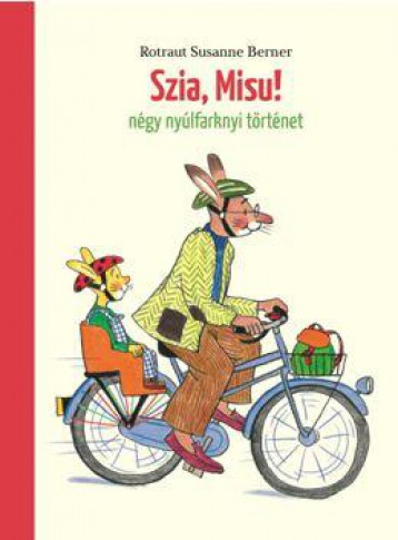 SZIA, MISU! - NÉGY NYÚLFARKNYI TÖRTÉNET - Ekönyv - BERNER, ROTRAUT SUSANNE