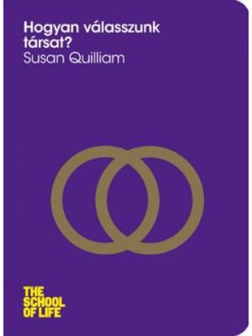 HOGYAN VÁLASSZUNK TÁRSAT? - Ekönyv - QUILLIAM, SUSAN