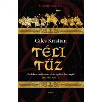 TÉLI TŰZ - SIGURD-SAGA 2. - Ebook - KRISTIAN, GILES