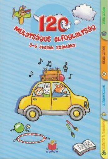120 MULATSÁGOS ELFOGLALTSÁG 3-5 ÉVESEK SZÁMÁRA - Ekönyv - NOVUM KÖNYVKIADÓ