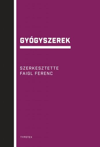 GYÓGYSZEREK (SZERK: FAIGL FERENC) - Ekönyv - TYPOTEX KFT. ELEKTRONIKUS KIADÓ