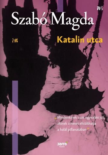 KATALIN UTCA (SZABÓ MADGA ÉLETMŰSOROZAT) - Ekönyv - SZABÓ MAGDA