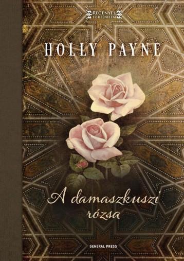 A DAMASZKUSZI RÓZSA - Ekönyv - PAYNE, HOLLY LYNN