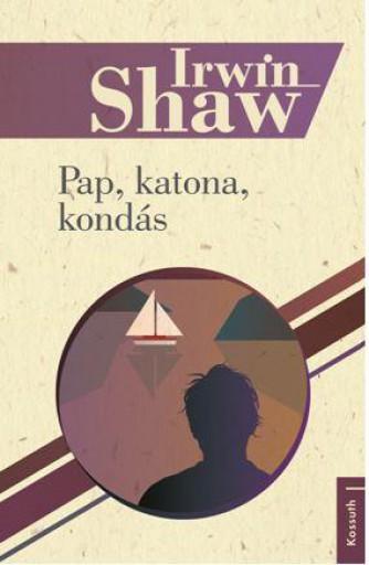 PAP, KATONA, KONDÁS - Ekönyv - SHAW, IRWIN