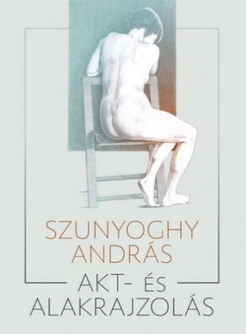 AKT- ÉS ALAKRAJZOLÁS - Ekönyv - SZUNYOGHY ANDRÁS