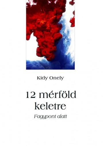 12 mérföld keletre - Ekönyv - Kidy Onely