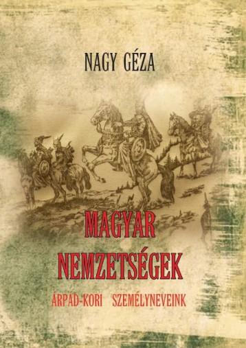 MAGYAR NEMZETSÉGEK - ÁRPÁD-KORI SZEMÉLYNEVEINK - Ekönyv - NAGY GÉZA