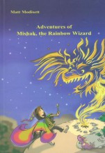 ADVENTURES OF MISHAK, THE RAINBOW WIZARD - Ekönyv - MODISETT, MATT