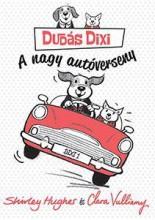 DUDÁS DIXI - A  NAGY AUTÓVERSENY - Ekönyv - HUGHES, SHIRLEY - VULLIAMY, CLARA