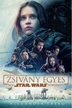STAR WARS - ZSIVÁNY EGYES - FŰZÖTT (EGY STAR WARS TÖRTÉNET) - Ekönyv - FREED, ALEXANDER