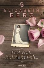 Hol volt, hol nem volt...  - Ekönyv - Elizabeth Berg