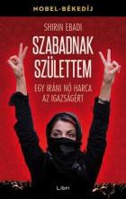 Szabadnak születtem - Egy iráni nő harca az igazságért - Ebook - Shirin Ebadi