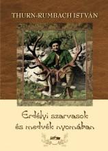 ERDÉLYI SZARVASOK ÉS MEDVÉK NYOMÁBAN - Ekönyv - THURN-RUMBACH ISTVÁN