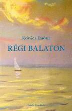RÉGI BALATON - Ekönyv - KOVÁCS EMŐKE