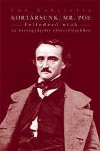 KORTÁRSUNK, MR. POE - FELFEDEZŐ UTAK AZ ÖSSZEGYŰJTÖTT ELBESZÉLÉSEKBEN - Ekönyv - VÖŐ GABRIELLA