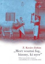 MERT VESZTNI FOG, BIZONY, KI NYER - Ekönyv - Z. KOVÁCS ZOLTÁN