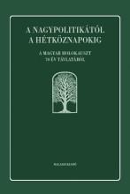 A NAGYPOLITIKÁTÓL A HÉTKÖZNAPOKIG - A MAGYAR HOLOKAUSZT 70 ÉV TÁVLATÁBÓL - Ekönyv - MOLNÁR JUDIT