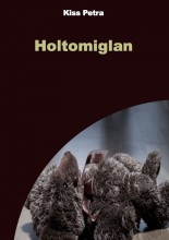 Holtomiglan - Ebook - Kiss Petra