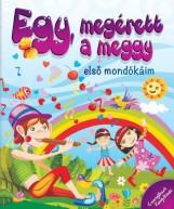 EGY, MEGÉRETT A MEGGY - ELSŐ MONDÓKÁIM - Ekönyv - CSENGŐKERT KIADÓ