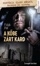 A KŐBE ZÁRT KARD - LOVAGOK HARCBAN - Ekönyv - FÖLDI PÁL