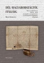 DÉL-MAGYARORSZÁGTÓL ITÁLIÁIG - Ebook - KISS GERGELY