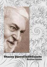 UTASSY JÓZSEF KÖLTÉSZETE - KRITIKAI KIADÁS - Ekönyv - NAPKÚT KIADÓ