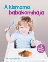 A KISMAMA BABAKONYHÁJA - 3. BŐVÍTETT KIADÁS - Ebook - W. UNGVÁRY RENÁTA