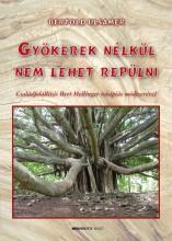 GYÖKEREK NÉLKÜL NEM LEHET REPÜLNI - 2. ÁTDOLG. KIADÁS - Ekönyv - ULSAMER, BERTOLD