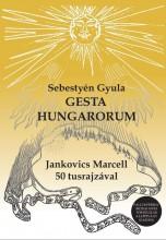 GESTA HUNGARORUM - JANKOVICS MARCELL 50 TUSRAJZÁVAL - Ekönyv - SEBESTYÉN GYULA