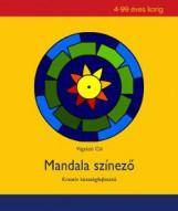 MANDALA SZÍNEZŐ - KREATÍV KÉSZSÉGFEJLESZTŐ 4-99 ÉVES KORIG - Ekönyv - VIGYÁZÓ CILI