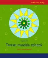 TAVASZI MANDALA SZÍNEZŐ - KREATÍV KÉSZSÉGFEJLESZTŐ 4-99 ÉVES KORIG - Ekönyv - VIGYÁZÓ CILI
