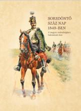 SORSDÖNTŐ SZÁZ NAP 1849-BEN - Ebook - NYAKAS JÁNOS